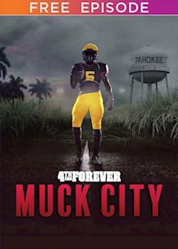 4th & Forever: Muck City The Stage Is Set