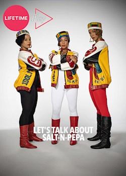 Let's Talk About Salt-N-Pepa