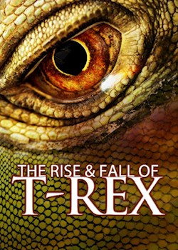 The Rise & Fall Of T-Rex
