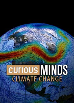 Curious Minds:  Climate Change