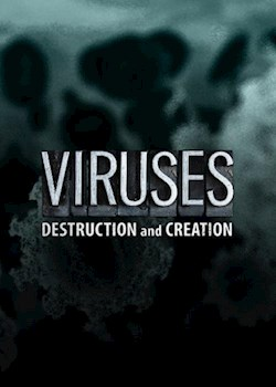 Viruses: Destruction And Creation