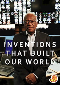 Inventions That Built Our World