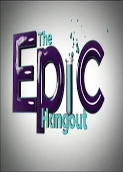 Epic Hangout