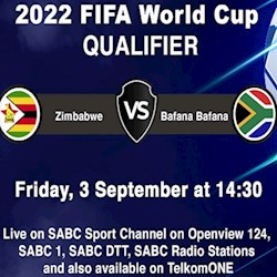 Bafana Bafana vs Zimbabwe World Cup Qualifier 2022