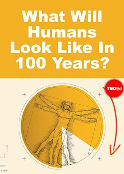 What Will Humans Look Like In 100 Years?