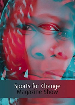 Sports For Change Magazine Show