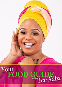 Your Food Guide With Tee Xaba