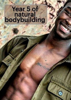 Year 5 Of Natural Bodybuilding