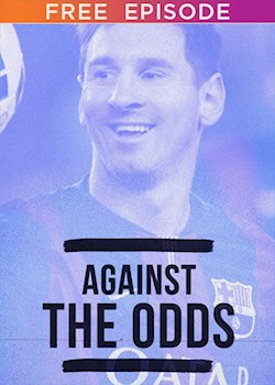 Against The Odds: Lionel Messi