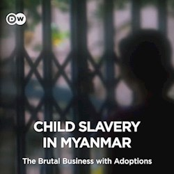 Child Slavery in Myanmar - The Brutal Business with Adoptions (CU)