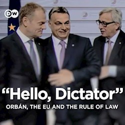 Hello, Dictator - Orbán, the EU and the Rule of Law (CU)
