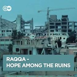 Raqqa - Hope Among the Ruins