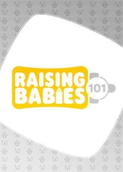 Raising Babies 101