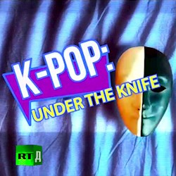 My Life, My Way: K-pop: Under The Knife (CU)