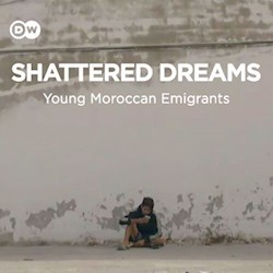 Shattered Dreams - Young Moroccan Emigrants