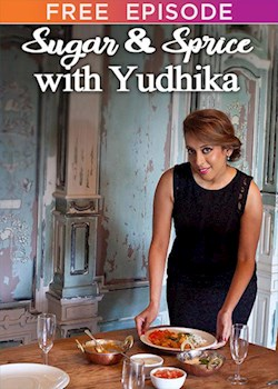 Sugar and Spice with Yudhika Spicing Up Old Favourites (s1): ep 01