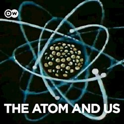 The Atom and Us