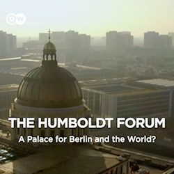 The Humboldt Forum - A Palace for Berlin and the World?